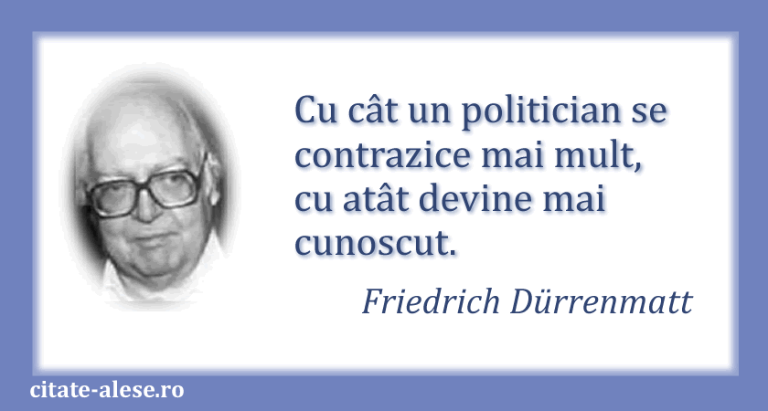 Friedrich Duerrenmatt, citat despre politicieni