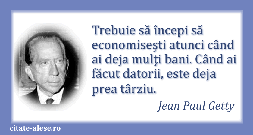 Jean Paul Getty, citat despre economie